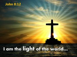 0514 John 812 The Light Of The World Powerpoint Church Sermon