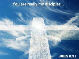 0514 John 831 You Are Really My Powerpoint Church Sermon