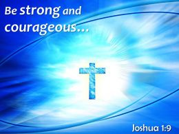 0514 Joshua 19 Be Strong And Courageous Powerpoint Church Sermon