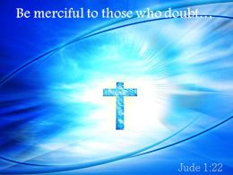 0514 Jude 122 Be Merciful To Those Powerpoint Church Sermon