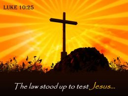 0514 Luke 1025 The Law Stood Up To Test PowerPoint Church Sermon