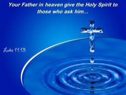 0514 Luke 1113 Your Father In Heaven Powerpoint Church Sermon