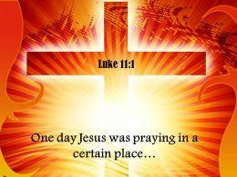 0514 Luke 111 One Day Jesus Was Praying Power PowerPoint Church Sermon