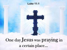 0514 Luke 111 One Day Jesus Was Praying Powerpoint Church Sermon