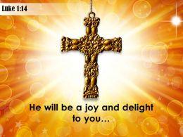 0514 Luke 114 He Will Be A Joy PowerPoint Church Sermon
