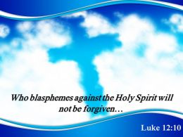 0514 Luke 1210 Who Blasphemes Against Powerpoint Church Sermon