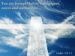 0514 Luke 1211 You Are Brought Before Synagogues Powerpoint Church Sermon