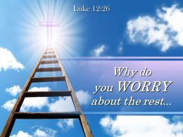 0514 Luke 1226 Why Do You Worry Powerpoint Church Sermon