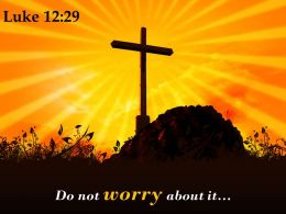 0514 Luke 1229 Do Not Worry About It Powerpoint Church Sermon
