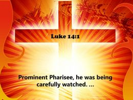 0514 Luke 141 Prominent Pharisee he was PowerPoint Church Sermon