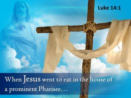 0514 Luke 141 When Jesus Went To Eat Powerpoint Church Sermon