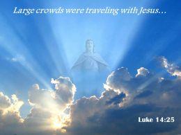 0514 Luke 1425 Large Crowds Were Traveling PowerPoint Church Sermon