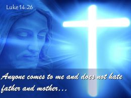 0514 Luke 1426 Anyone Comes To Me Powerpoint Church Sermon