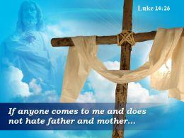 0514 Luke 1426 If Anyone Comes To Me Powerpoint Church Sermon