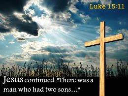 0514 Luke 1511 Jesus Continued There Was A Man Powerpoint Church Sermon