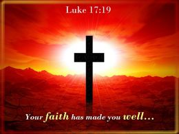 0514 Luke 1719 Your Faith Has Made You Well PowerPoint Church Sermon