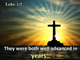 0514 Luke 17 They Were Both Well Advanced Powerpoint Church Sermon