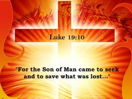 0514 Luke 1910 For The Son Of Man Came Powerpoint Church Sermon