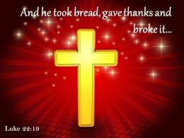 0514 Luke 2219 And He Took Bread Gave Thanks Powerpoint Church Sermon