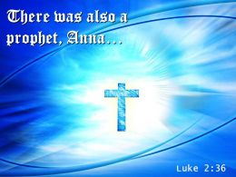 0514 Luke 236 There Was Also A Prophet Powerpoint Church Sermon