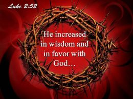 0514 Luke 252 He Increased In Wisdom PowerPoint Church Sermon