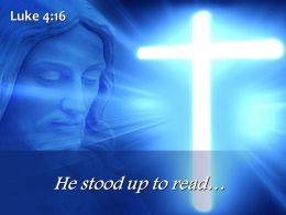 0514 Luke 416 He stood up to read PowerPoint Church Sermon