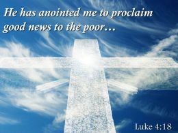 0514 Luke 418 He has anointed me to proclaim PowerPoint Church Sermon
