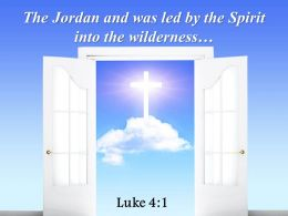 0514 Luke 41 The Jordan And Was Led Power PowerPoint Church Sermon
