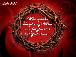 0514 Luke 521 Who Speaks Blasphemy Powerpoint Church Sermon
