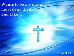 0514 Luke 923 Wants To Be My Disciple PowerPoint Church Sermon