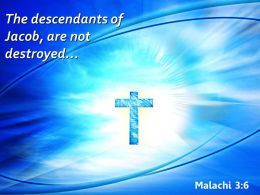 0514 Malachi 36 The Descendants Of Jacob Powerpoint Church Sermon