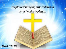 0514 Mark 1013 People Were Bringing Little Powerpoint Church Sermon