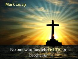 0514 Mark 1029 No One Who Has Left Home Powerpoint Church Sermon