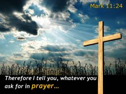 0514 Mark 1124 Whatever You Ask For In Prayer Powerpoint Church Sermon
