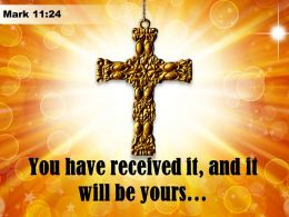 0514 Mark 1124 You Have Received It And Powerpoint Church Sermon
