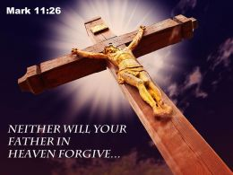 0514 Mark 1126 Father In Heaven Forgive Power Powerpoint Church Sermon