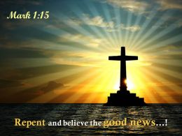 0514 Mark 115 Repent And Believe The Good News Powerpoint Church Sermon
