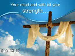 0514 Mark 1230 Mind And With All Your Strength Powerpoint Church Sermon