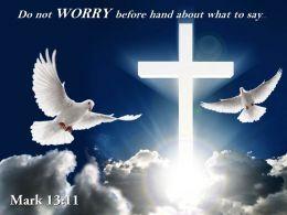 0514 Mark 1311 Do Not Worry Beforehand Powerpoint Church Sermon