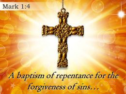 0514 Mark 14 Baptism of repentance for the forgiveness PowerPoint Church Sermon
