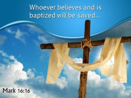 0514 Mark 1616 Whoever Believes And Is Baptized Powerpoint Church Sermon