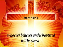 0514 Mark 1616 Whoever believes and is PowerPoint Church Sermon