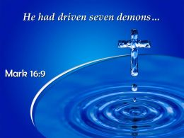 0514 Mark 169 He Had Driven Seven Demons Powerpoint Church Sermon