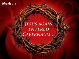 0514 Mark 21 Jesus Again Entered Capernaum Powerpoint Church Sermon