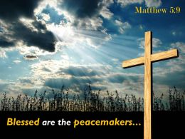 0514 Mathew 59 Blessed Are The Peacemakers Powerpoint Church Sermon