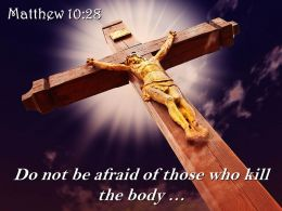 0514_matthew_1028_do_not_be_afraid_powerpoint_church_sermon_Slide01