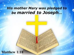 0514 Matthew 118 His Mother Mary Was Pledged Powerpoint Church Sermon