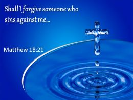 0514 Matthew 1821 Shall I Forgive Someone Who PowerPoint Church Sermon