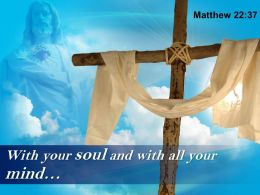 0514 Matthew 2237 Soul and with all your mind PowerPoint Church Sermon