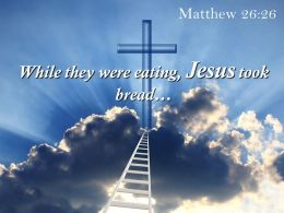 0514 Matthew 2626 While They Were Eating Jesus Powerpoint Church Sermon